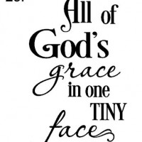 sign 23. All of Gods Grace one tiny face