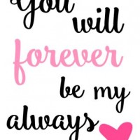 36. You will forever be my always