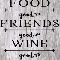 Good food, good friends, good wine