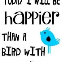 Today I will be happier than bird with french fry