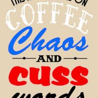 This house runs on coffee chaos and cuss words